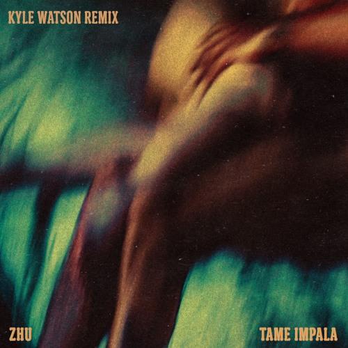 ZHU - My Life ft. Tame Impala (Kyle Watson Remix)