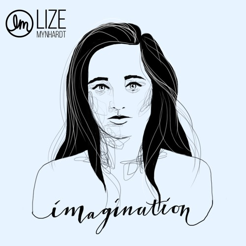 Lize Mynhardt - Imagination Teaser