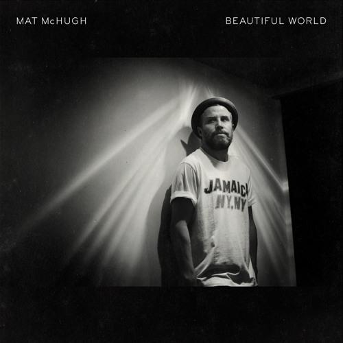 MAT McHUGH - Beautiful World