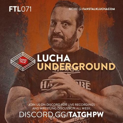 FTL071 - Lucha Underground S04E01 and S04E02