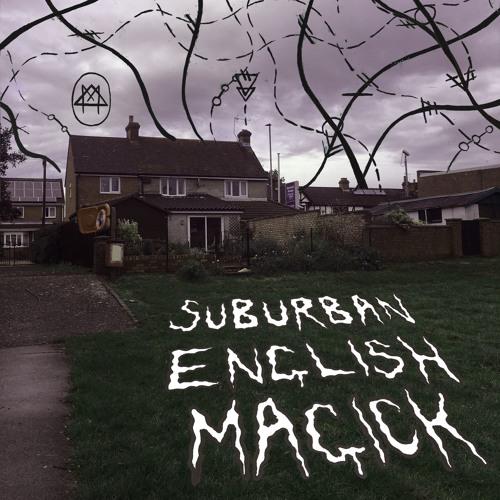 SUBURBAN ENGLISH MAGICK