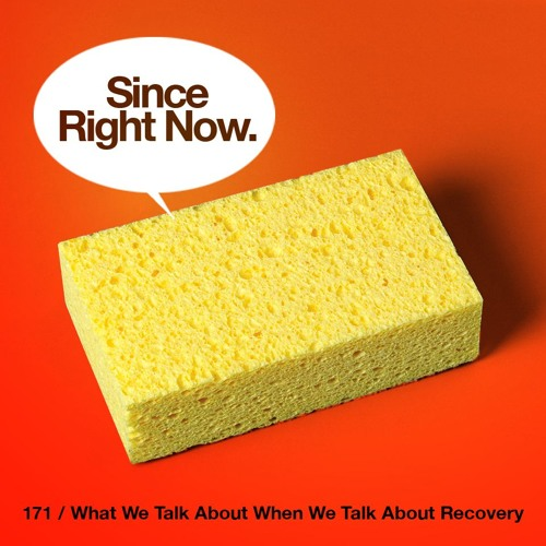 171: What We Talk About When We Talk About Recovery