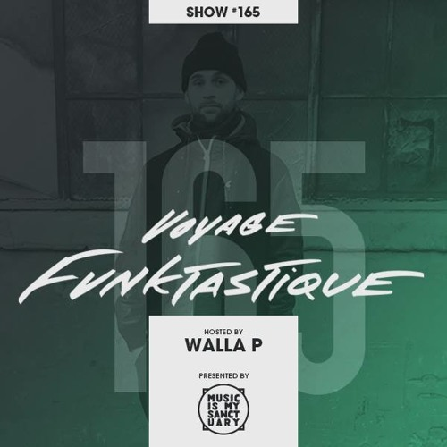 VOYAGE FUNKTASTIQUE SHOW #165 (Presented by Music Is My Sanctuary)