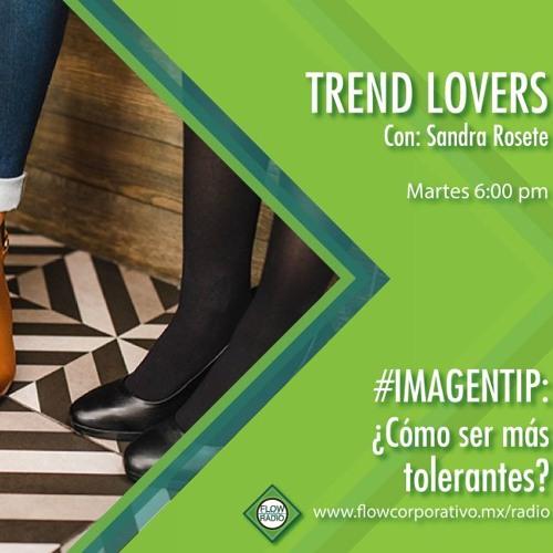 Trend Lovers 126 - ¡Cómo ser más tolerantes?