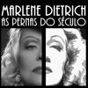 Lili Marlene - Peça Marlene Dietrich as Pernas do Século