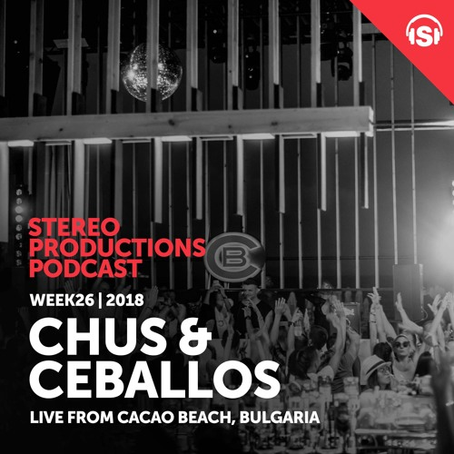 WEEK26 18 Chus & Ceballos Live From Cacao Beach, Bulgaria