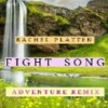Rachel Platten - Fight Song ( Adventure Remix)