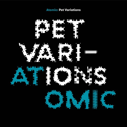 Atomic - Un Grand Sommeil Noir (Varese) - from the upcoming album Pet Variations