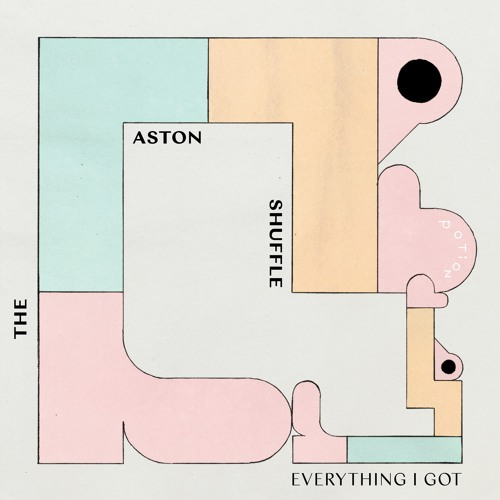 The Aston Shuffle - Everything I Got