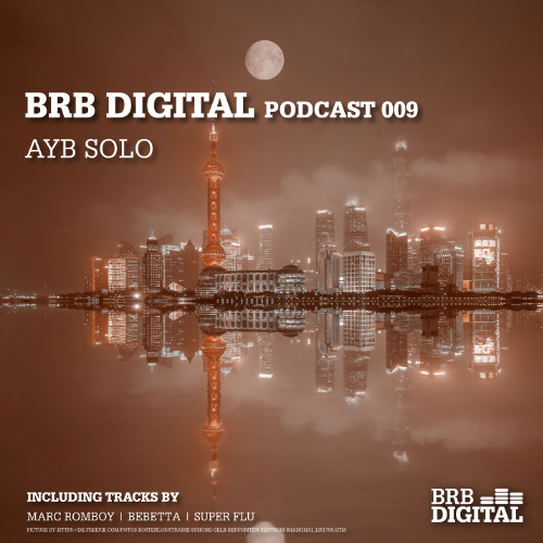 BRB Digital Podcast 009 by Ayb Solo