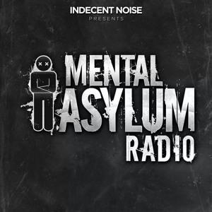 Indecent Noise - Mental Asylum Radio 167 2018-06-28 Artwork