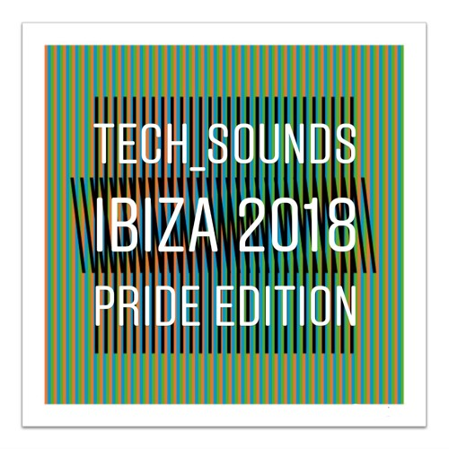 Tech_sounds IBIZA 2018 PRIDE Edition