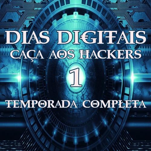#72 [AUDIO DRAMA] Dias Digitais - Caça aos Hackers (1a Temporada)