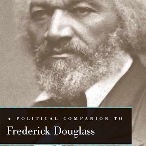 "New Book Examines ""Political Afterlives"" Of Douglass's Work"