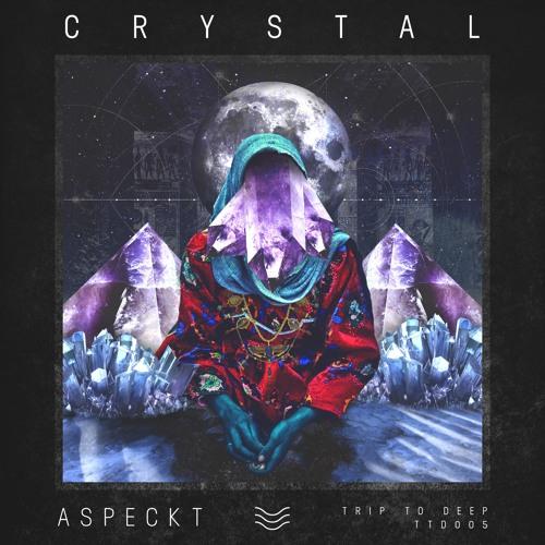 Aspeckt - Crystal (Original Mix)