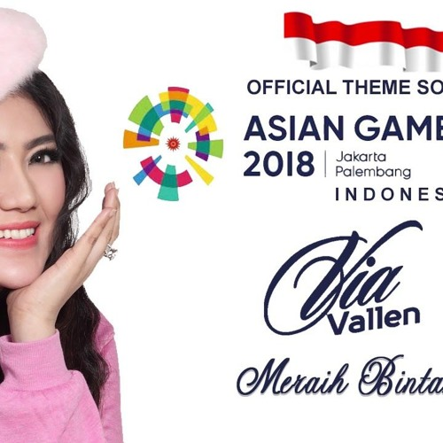 VIA VALLEN - Meraih Bintang (OFFICIAL SONG ASIAN GAMES 2018)