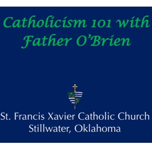 "Catholicism 101 with Father O'Brien: ""Who is Jesus Christ?"""