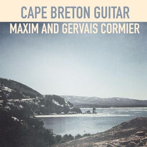 Maxim & Gervais Cormier: Cape Breton Guitar