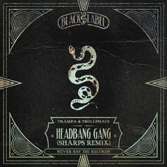 Trampa and Trollphace - Headbang Gang (SHARPS Remix)