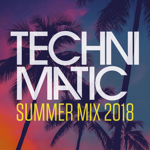 Technimatic Summer Mix 2018