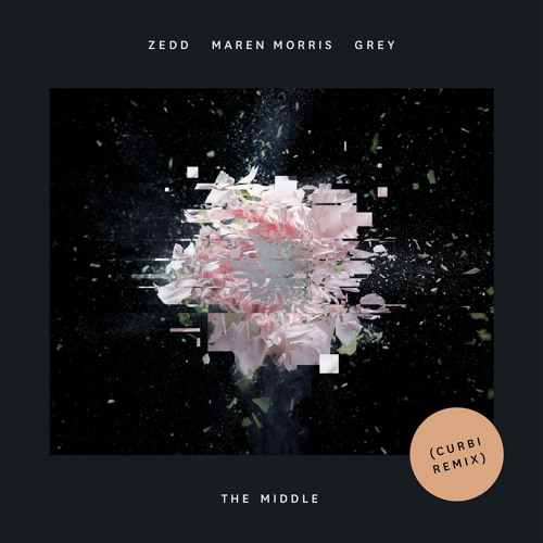 Zedd, Maren Morris, Grey - The Middle (Curbi Remix) [OUT NOW]
