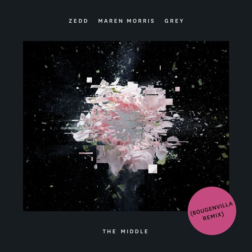 Zedd, Maren Morris, Grey - The Middle (Bougenvilla Remix) [OUT NOW]