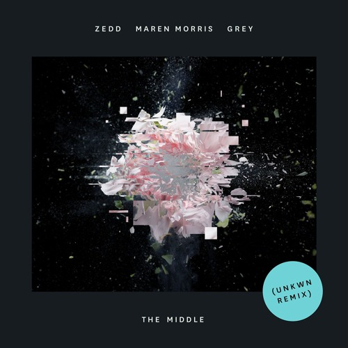 Zedd, Maren Morris, Grey - The Middle (UNKWN Remix) [OUT NOW]