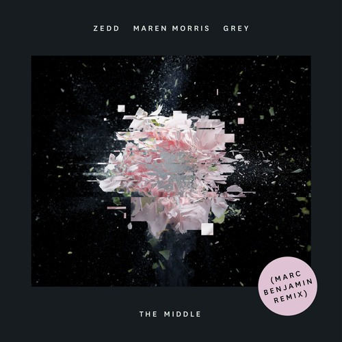 Zedd, Maren Morris, Grey - The Middle (Marc Benjamin Remix) [OUT NOW]