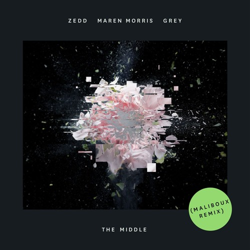 Zedd, Maren Morris, Grey - The Middle (Maliboux Remix) [OUT NOW]