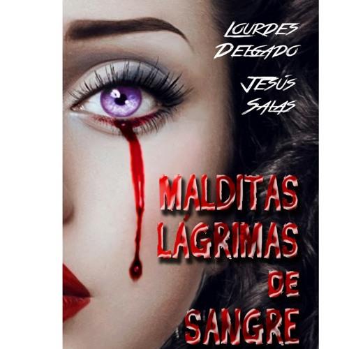 Malditas Lagrimas De Sangre (Lourdes Delgado y Jesús Salas)