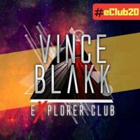 Vince Blakk - Explorer Club (#eClub20)