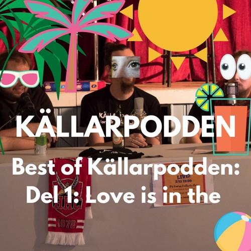 Best of Källarpodden Del 1 - Love is in the