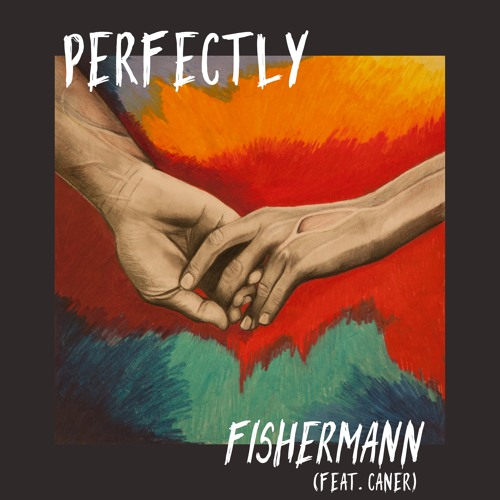 Perfectly (feat. Caner) - Fishermann