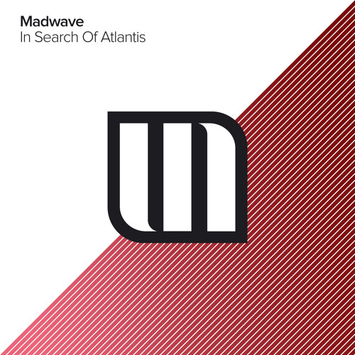 Madwave - In Search of Atlantis [Out Now]