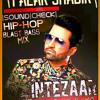 INTEZAAR - FALAK SHABBIR - HIP HOP BLAST BASS MIX - (SOUND CHECK) - DJ GALAXY