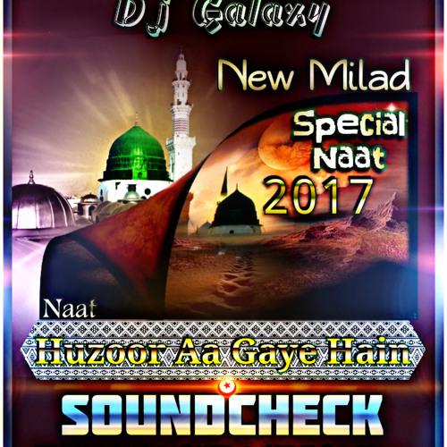Huzoor Aa Gaye Hain Naat - Sound Check Earthquake Vibration Bass Mix