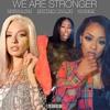 Safaree - We Are Stronger (Remix) Feat. Jaquae , Mariah Lynn , Brittney Taylor , Kiyanne