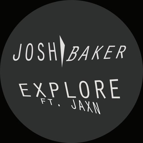A1 Josh Baker - Explore Ft. JAXN