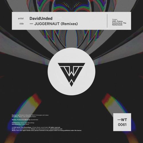 DavidUnded - Juggernaut (Remixes) (OUT NOW)