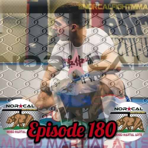 Episode 180: @norcalfightmma Podcast Featuring Nick Kruse