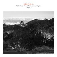 Fabio Perletta — 7456. Live At Human Resources, Los Angeles (Excerpt)