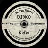 Double Exposure - Everyman (DJOKO Refix) (Free Download)