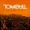 Tom Bull - Its My Life