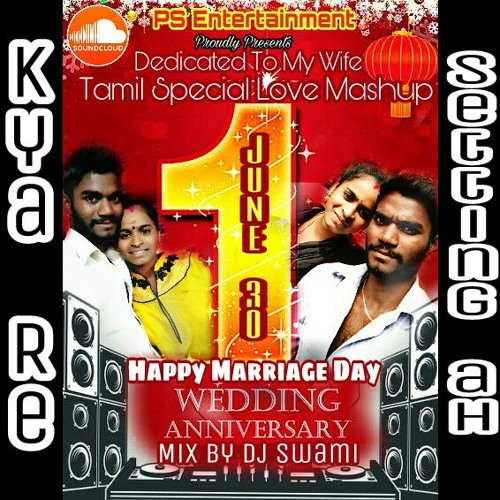 Dj Swami 1 Wedding Anniversary Tamil Love Mashup By Dj Swami