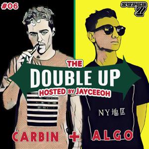 Jayceeoh & Carbin & ALGO - The Double-Up Mix 006 2018-06-29 Artwork