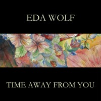 Eda Wolf - Time Away From You