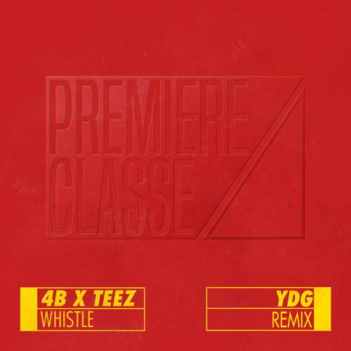 4B x Teez - Whistle - Remix Pack (FREE DL)