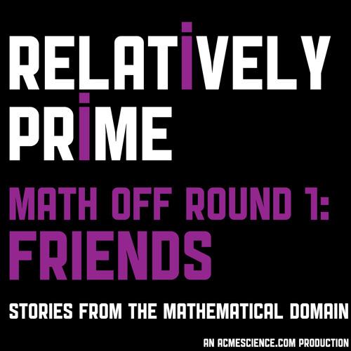 Big Internet Math Off Round 1: Friends