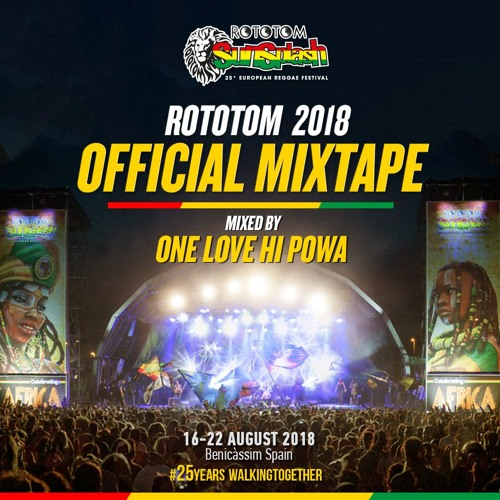 One Love Hi Powa - Rototom Sunsplah Official Mixtape 2018