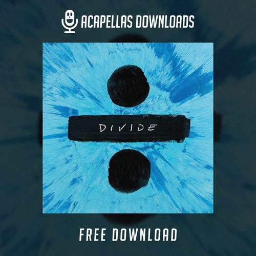 Ed Sheeran - Perfect (Acapella) [Free Download Full] by